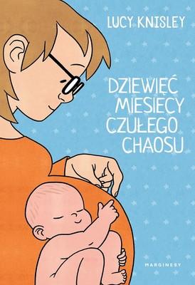 Lucy Knisley - Dziewięć miesięcy czułego chaosu / Lucy Knisley - Kid Gloves: Nine Months Of Careful Chaos