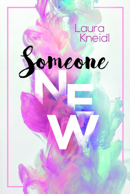 Laura Kneidl - Someone New