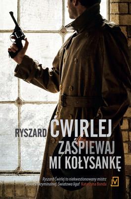 Ryszard Ćwirlej - Zaśpiewaj mi kołysankę