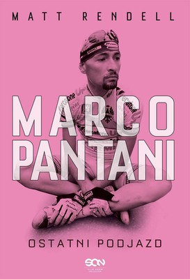 Matt Rendell - Marco Pantani. Ostatni podjazd / Matt Rendell - The Death Of Marco Pantani