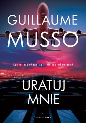 Guillaume Musso - Uratuj mnie