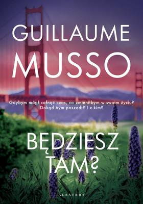 Guillaume Musso - Będziesz tam?