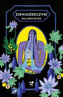 Dolores Reyes - Ziemiożerczyni