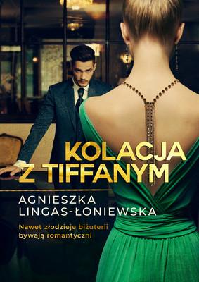 Agnieszka Lingas-Łoniewska - Kolacja z Tiffanym