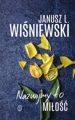 Janusz Leon Wiśniewski - Nazwijmy to miłość