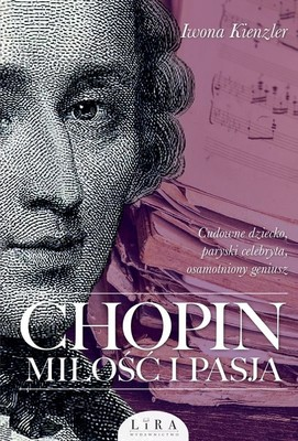 Iwona Kienzler - Chopin. Miłość i pasja