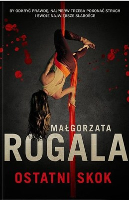 Małgorzata Rogala - Ostatni skok