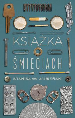 Stanisław Łubieński - Książka o śmieciach