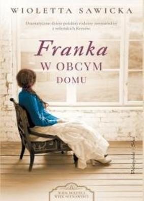 Wioletta Sawicka - Franka. W obcym domu