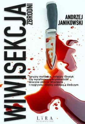 Andrzej Janikowski - Wiwisekcja zbrodni