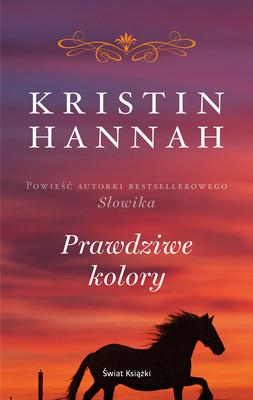 Kristin Hannah - Prawdziwe kolory