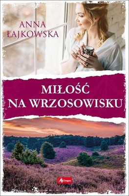 Anna Łajkowska - Miłość na wrzosowisku