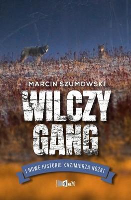 Marcin Szumowski - Wilczy gang i nowe historie Kazimierza Nóżki