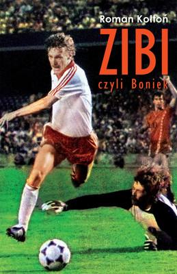 Roman Kołtoń - Zibi, czyli Boniek