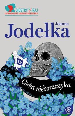 Joanna Jodełka - Córka nieboszczyka. Siostry Raj. Tom 1