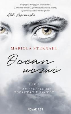 Mariola Sternahl - Ocean uczuć. I tak zaczęło się odkrywanie prawdy. Tom 1