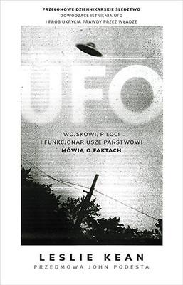 Leslie Kean - UFO. Wojskowi, piloci i funkcjonariusze państwowi mówią o faktach