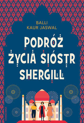 Balli Kaur Jaswal - Podróż życia sióstr Shergill