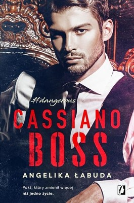 Angelika Łabuda - Cassiano Boss. Dangerous. Tom 1
