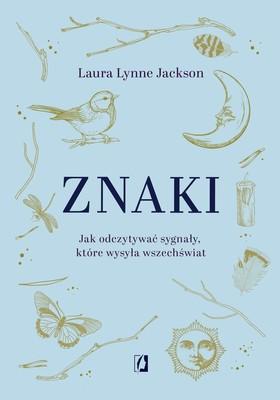 Laura Lynne Jackson - Znaki. Jak odczytywać sygnały, które wysyła wszechświat