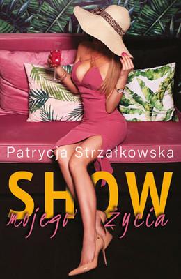 Patrycja Strzałkowska - Show mojego życia