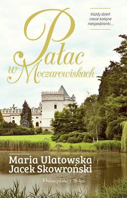 Jacek Skowroński, Maria Ulatowska - Pałac w Moczarowiskach
