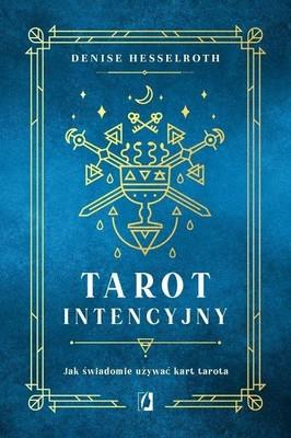 Denise Hesselroth - Tarot intencyjny. Jak świadomie używać kart tarota