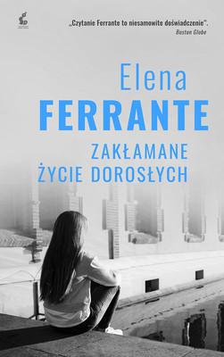 Elena Ferrante - Zakłamane życie dorosłych / Elena Ferrante - La Vita Bugiarda Degli Adulti