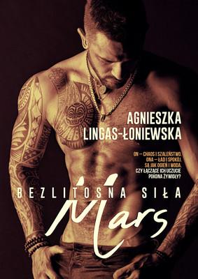 Agnieszka Lingas-Łoniewska - Mars. Bezlitosna siła. Tom 4