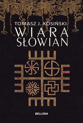 Tomasz Kosiński - Wiara Słowian