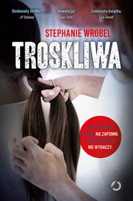 Stephanie Wrobel - Troskliwa
