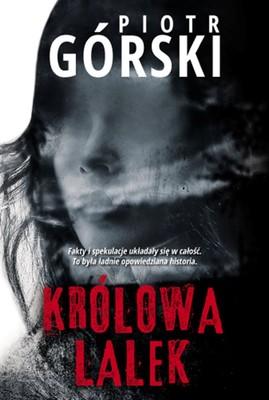 Piotr Górski - Królowa lalek
