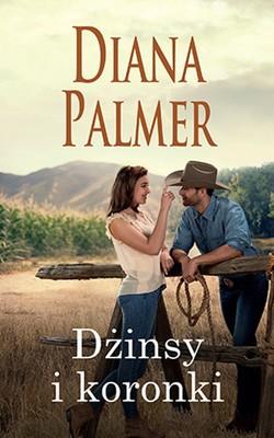 Diana Palmer - Dżinsy i koronki