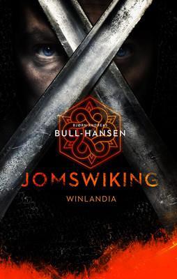 B. Andreas Bull-Hansen - Jomswiking. Winlandia