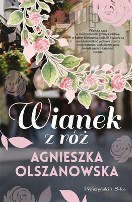 Agnieszka Olszanowska - Wianek z róż