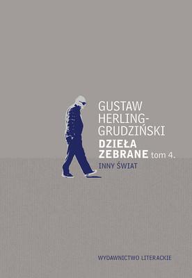 Gustaw Herling-Grudziński - Inny Świat. Zapiski sowieckie. Dzieła zebrane. Tom 4