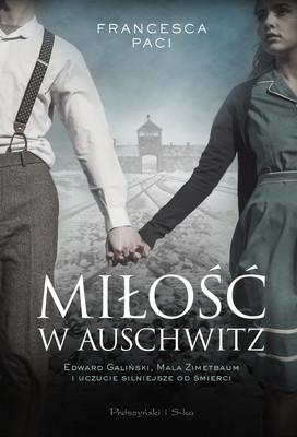 Francesca Paci - Miłość w Auschwitz