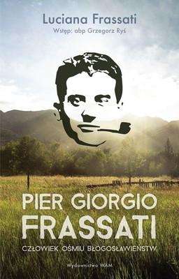 Giorgio Frassati - Pier Giorgio Frassati. Człowiek ośmiu Błogosławieństw