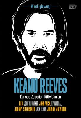 Larissa Zageris, Kitty Curran - Keanu Reeves. W roli głównej