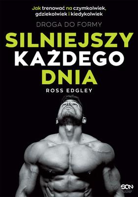 Ross Edgley - Silniejszy każdego dnia. Droga do formy