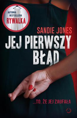 Sandie Jones - Jej pierwszy błąd