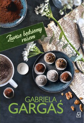 Gabriela Gargaś - Zawsze będziemy razem