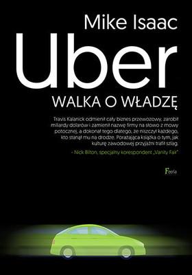 Mike Isaac - Uber. Walka o władzę / Mike Isaac - Super Pumped