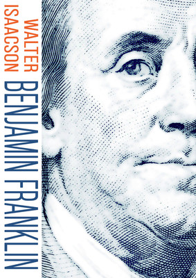 Walter Isaacson - Benjamin Franklin / Walter Isaacson - Benjamin Franklin: An American Life