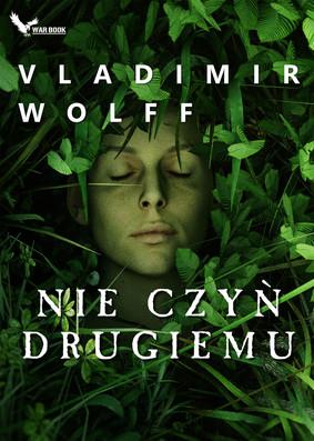 Vladimir Wolff - Nie czyń drugiemu