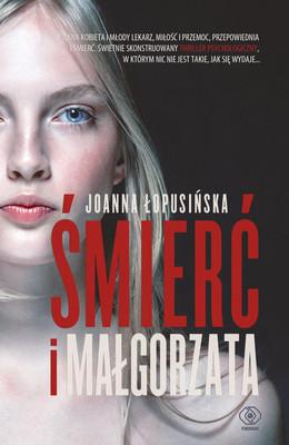 Joanna Łopusińska - Śmierć i Małgorzata