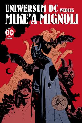 Mike Mignola, Paul Kupperberg, Neil Gaiman - Uniwersum DC według Mike'a Mignoli