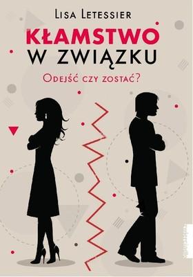 Lisa Letessier - Kłamstwo w związku. Odejść czy zostać? / Lisa Letessier - Le Mensonge Dans Le Couple