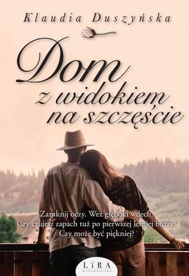 Klaudia Duszyńska - Dom z widokiem na szczęście