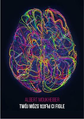 Albert Moukheiber - Twój mózg płata Ci figle